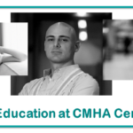 Upcoming Education at CMHA