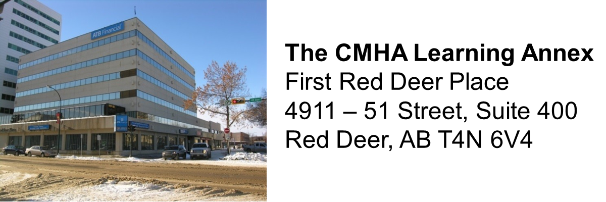 The CMHA Learning Annex: First Red Deer Place (ATB Building) 4911 - 51 Street, Suite 400 Red Deer, AB T4N 6V4