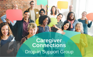 Caregiver-Connections Drop-in Support